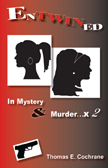 Entwined -- In Mystery & Murder...x 2